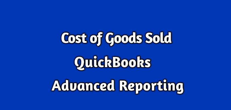 COGS- QuickBooks Advanced Reporting