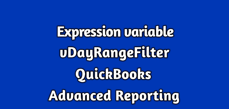 vDayRangeFilter QuickBooks Advanced Reporting