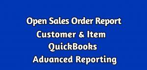 Open Sales Report QuickBooks Advanced Reporting