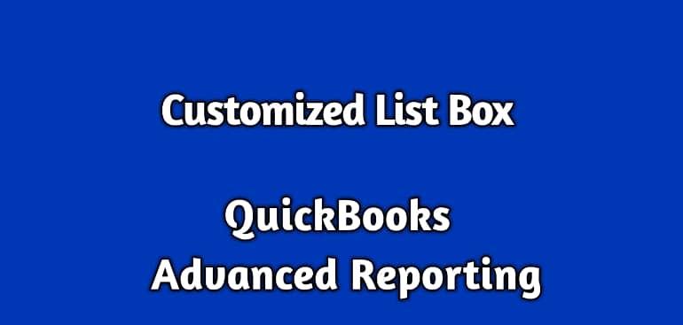 customized list box in QuickBooks Advanced Reporting